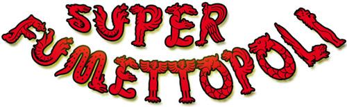 SuperFumettopoli 2011: Appuntamento questo weekend al Forum di Assago (MI)